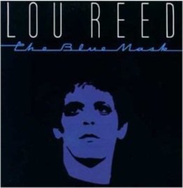 Lou Reed the Blue Mask 1982